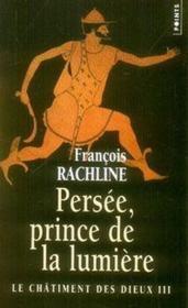 Le châtiment des dieux t.3 ; persée, prince de la lumière - Couverture - Format classique
