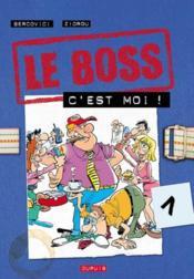 Le Boss C'Est Moi - Couverture - Format classique