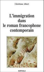 L'immigration dans le roman francophone contemporain - Couverture - Format classique