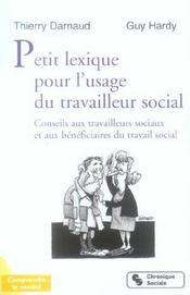 Petit lexique pour l'usage du travailleur social conseils aux travailleurs sociaux et aux beneficiai - Intérieur - Format classique