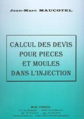 Calcul des devis pour pieces et moules dans l'injection - Couverture - Format classique