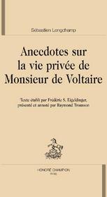 Anecdotes sur la vie privée de monsieur de Voltaire - Couverture - Format classique