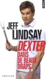 Dexter dans de beaux draps - Couverture - Format classique