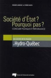 Société d'Etat ? pourquoi pas ? concilier politique et performance ; les secrets de la réussite d'Hydro-Québec - Couverture - Format classique