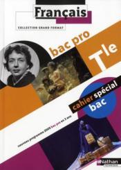 Francais ; terminale bac pro ; cahier spécial élève (édition 2011) - Couverture - Format classique