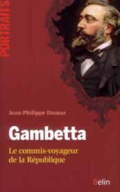 Gambetta ; le commis-voyageur de la République - Couverture - Format classique