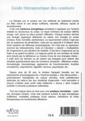 Guide thérapeutique des couleurs ; manuel pratique de chromatothérapie et de médecine énergétique ; principes, techniques et indications - 4ème de couverture - Format classique