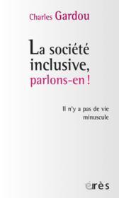 Société inclusive, parlons-en ! il n'y a pas de vie minuscule - Couverture - Format classique