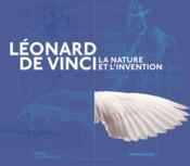 Léonard de Vinci ; la nature et l'invention - Couverture - Format classique