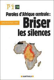 Paroles d'Afrique centrale : briser les silences - Couverture - Format classique