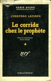 La Corrida Chez Le Prophete (Solomon'S Vineyard) Collection : Serie Noire Avec Jaquette N° 42 - Couverture - Format classique