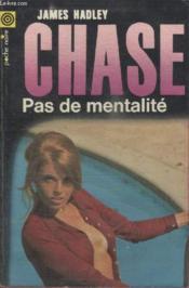 Collection La Poche Noire. N° 136 Pas De Mentalite. - Couverture - Format classique