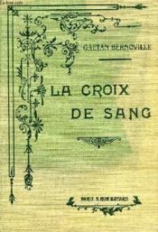 La Croix De Sang, Histoire Du Cure Santa-Cruz - Couverture - Format classique