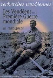 Les vendéens dans la première guerre mondiale : ils témoignent - Intérieur - Format classique