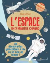 L'espace en 3 minutes chrono ; 30 découvertes galactiques à lire en un rien de temps - Couverture - Format classique