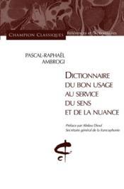 Dictionnaire du bon usage au service du sens et de la nuance - Couverture - Format classique