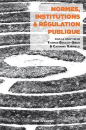 Normes, institutions et régulation publique - Couverture - Format classique