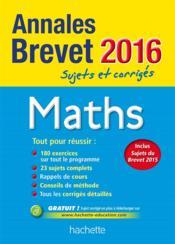 ANNALES BREVET ; maths ; 3ème (édition 2016) - Couverture - Format classique