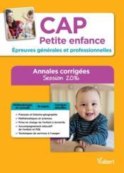 CAP petite enfance ; épreuves générales et professionnelles ; annales corrigées (8e édiiton) - Couverture - Format classique