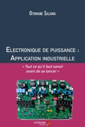 Électronique de puissance : application industrielle - Couverture - Format classique