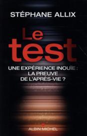 Le test ; une expérience inouïe : la preuve de l'après-vie ? - Couverture - Format classique