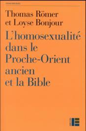 L'homosexualité dans le Proche-Orient ancien et la Bible - Couverture - Format classique