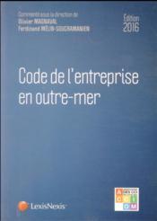 Code de l'entreprise en outre-mer (édition 2016) - Couverture - Format classique