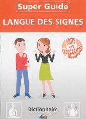 Super guide ; langue des signes ; mots et expressions - Couverture - Format classique