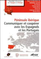Péninsule ibérique ; communiquer et coopérer avec les Espagnols et les Portugais - Couverture - Format classique