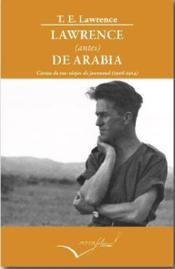 Lawrence (avant) l'Arabie ; lettres de ses voyages de jeunesse - Couverture - Format classique