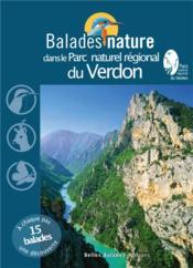 BALADES NATURE ; dans le Parc naturel régional du Verdon (édition 2018) - Couverture - Format classique