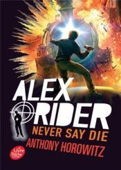 Alex Rider T.11 ; never say die - Couverture - Format classique