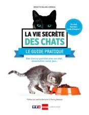La vie secrète des chats ; le guide pratique - Couverture - Format classique