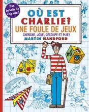 Où est Charlie ? ; une foule de jeux - Couverture - Format classique