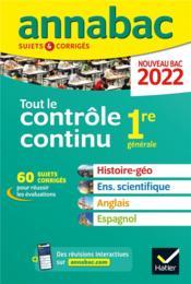 Annabac sujets & corrigés ; tout le contrôle continu ; 1re générale (édition 2022) - Couverture - Format classique