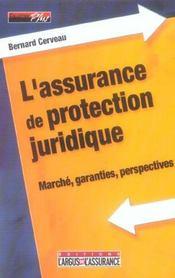 L'assurance de protection juridique ; marche, garanties, perspectives (2e edition) - Intérieur - Format classique