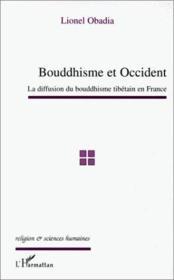 Bouddhisme et occident ; la diffusion du bouddhisme tibétain en France - Couverture - Format classique