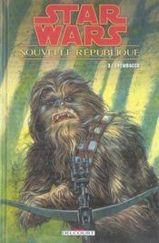 Star Wars - nouvelle république t.3 ; Chewbacca - Intérieur - Format classique
