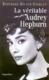 LA VERITABLE ; la véritable Audrey Hepburn - Intérieur - Format classique