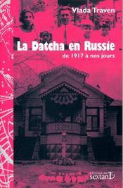 La datcha en Russie de 1917 à nos jours - Couverture - Format classique