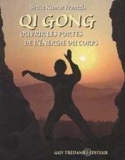 Qi gong : ouvrir les portes energetiques du corps - Couverture - Format classique