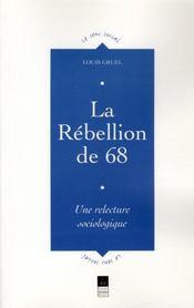 La rébellion de 68 ; une relecture sociologique - Intérieur - Format classique