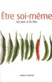 Être soi-même un jour à la fois (édition 2007) - Couverture - Format classique