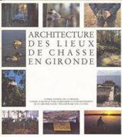 Architecture Des Lieux De Chasse En Gironde - Couverture - Format classique
