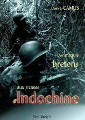 Des maquis bretons aux rizières d'indochine - Couverture - Format classique