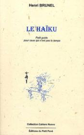 Le haiku ; petit guide pour ceux qui n'ont pas le temps - Couverture - Format classique