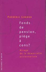 Fonds de pension, piège à cons ? mirage de la démocratie actionnariale - Intérieur - Format classique