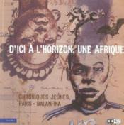 D'ici à l'horizon, une afrique - Couverture - Format classique