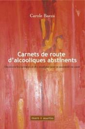 Carnets de route d'alcooliques abstinents. decouvrir les tactiques et des strategies pour se mainten - Couverture - Format classique