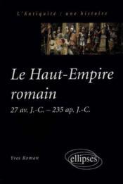 Le Haut-Empire Romain 27 Av.J.-C.A-235 Ap.J.-C. - Couverture - Format classique